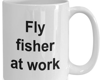 coffee mug -gift for him - fathers day gift- dad gift - Fly fisher at work -gift for dad - father's day gift- anniversary gift