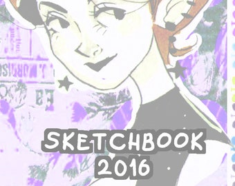 PREORDER 2016 SKETCHBOOK ZINE- Original Art Zine