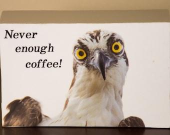 Never Enough Coffee decorative photo wooden block shelf sitter - 5001