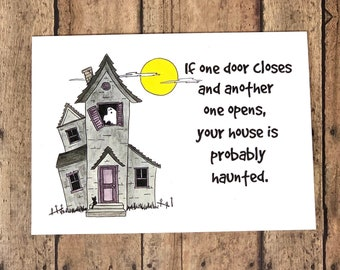 If One Door Closes and Another One Opens Your House is Probably Haunted!  Funny Halloween Card