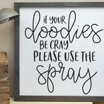 Cut File, If Your Doodies Be Cray Please Use The Spray, Funny Bathroom Sign, SVG DXF PNG, Silhouette Cameo, Cricut, Farmhouse Svg Cut File