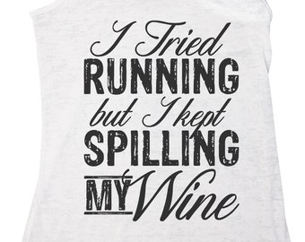 "Women's Wine Burnout Tank Top ""I Tried Running But I Kept Spilling My Wine"" Next Level Racerback Tank Top - Gift - 2160"