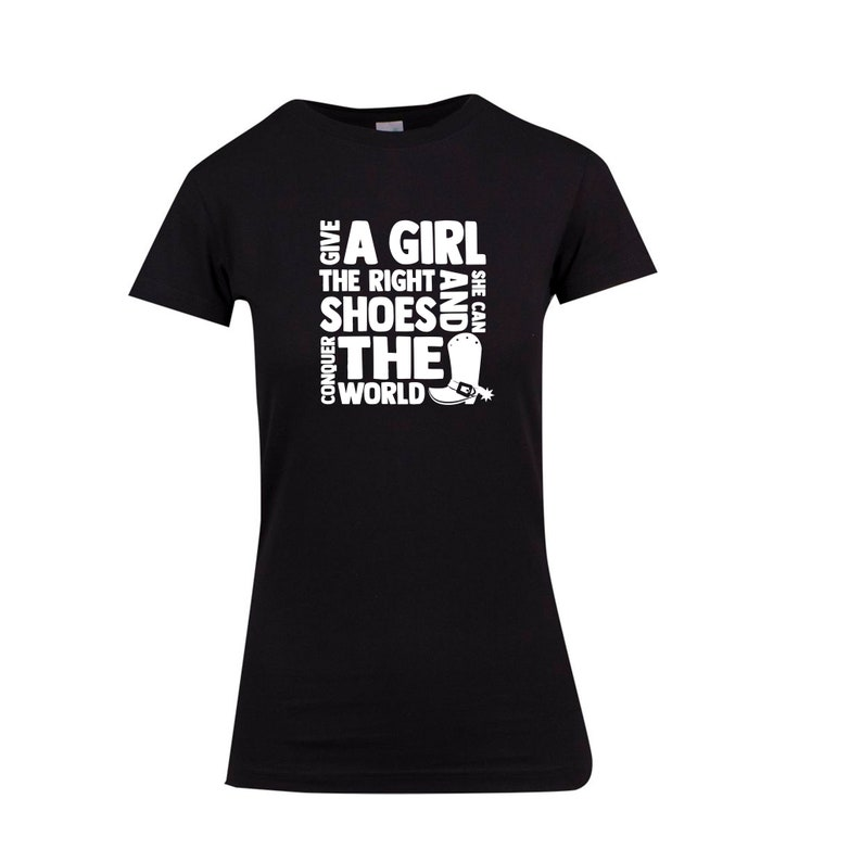Cowgirl Shirt Give A Girl The Right Shoes And She Can Conquer The World Shirt Horse Women Shirt Country Western Boots Shirt