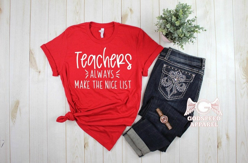 dfad6830f Teacher Christmas Shirt Teachers Always Make The Nice List | Etsy