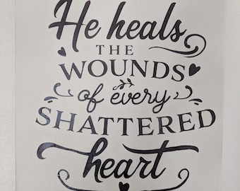 He Heals The Wounds Of Every Shattered Heart Canvas Print Christian  Wall Hanging