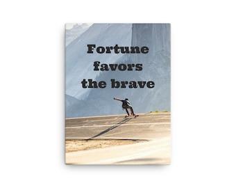 Fortune Favors The Brave - Canvas