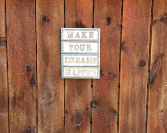 Make Your Dreams Happen hand routed sign