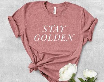 d8e7e63f Stay Golden Shirt, Stay Golden, Graphic Tee, Cute T Shirt, Workout Shirt,  Yoga Shirt, Trendy Shirt, Gifts for Her, Cute Workout Shirt