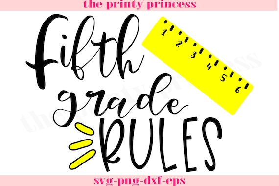 Fifth Grade Rules Svg Back To School 5th Grader 5th Grade Etsy