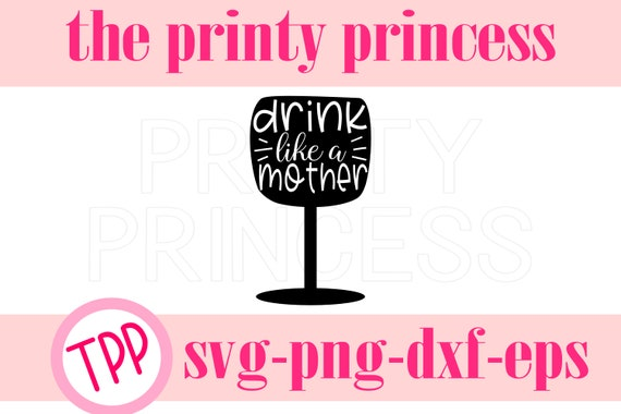 Free Up to 40% off valentine's day gifts! Drink Like A Mother Svg Mothers Day Svg Wine Mom Svg Png Etsy SVG, PNG, EPS, DXF File
