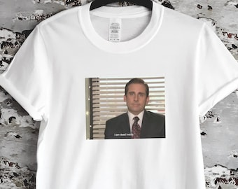 ac9347c3d0 The Office I am Dead Inside T-shirt / S, M, L, XL, 2XL / Michael Scott  Funny Quote