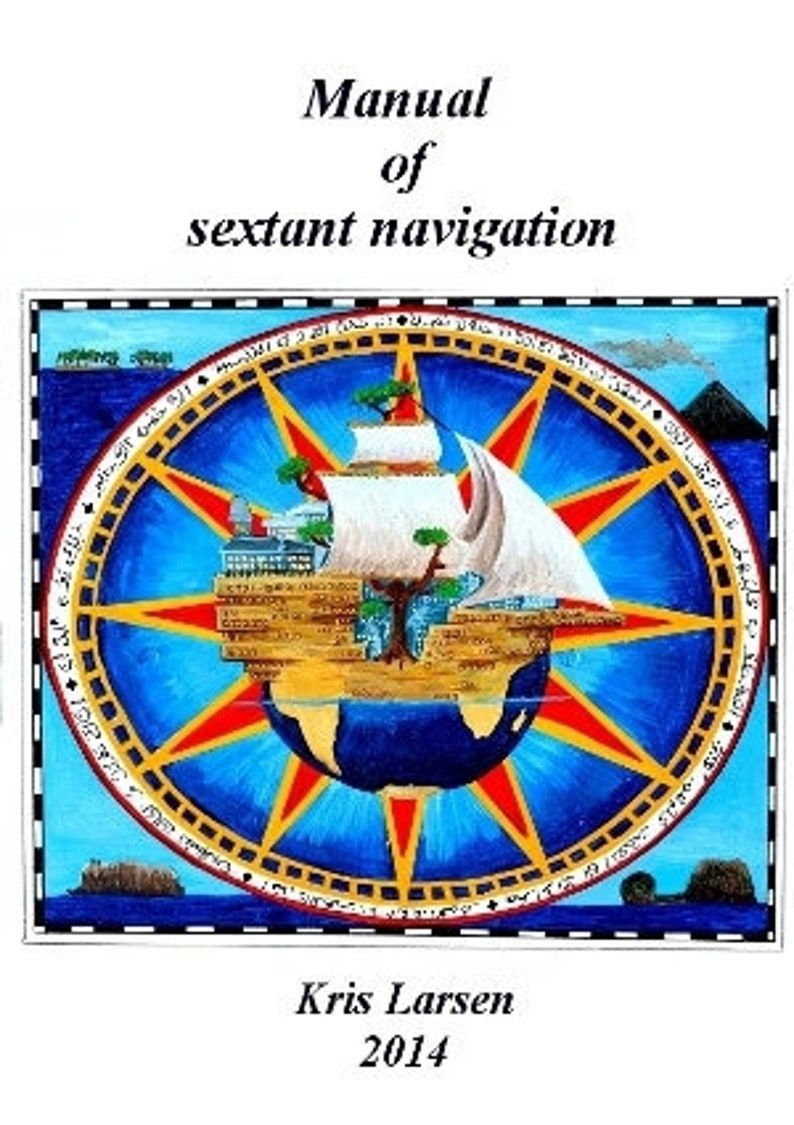 Manual of sextant navigation by Kris Larsen image 0