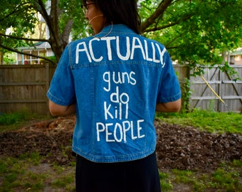 "Hand Painted Short Sleeved Denim Top ""Actually Guns Do Kill People"" Gun Control"