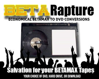 Transfer BETAMAX to DVD or Movie File or Your Hard Drive