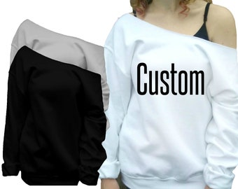 0606e34da Custom off shoulder Slouchy Sweatshirt White Gray Black Slouchy Sweater off  the shoulder text or picture of your choice. unisex loose fit.