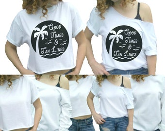 346a076b79d71 Travel t-shirt Beach Vacation Tee Good times and Tan lines Shirt Tropical  island summer cruise off shoulder Cropped slouchy Plus size avail!