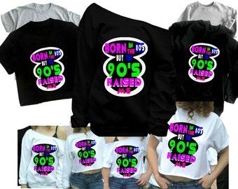 b8d98e862e9 Born in the 80 s but the 90 s raised me Shirt 90s clothing T Shirt 1990s T- Shirt Crop top sweatshirt tee black Small Medium Large XL Plus