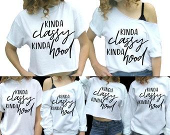23355007b Kinda classy Kinda hood shirt Ladies funny girl gifts ladies graphic women  shirt tumblr hipster shirt women tshirt Workout Shirt Plus too