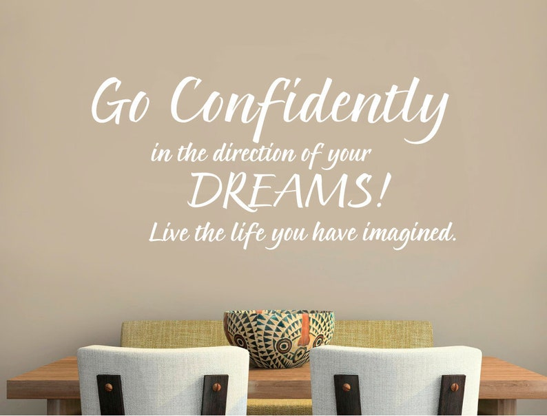 Go confidently in the direction of your dreams wall sticker quote bedroom wall sticker quote dreams quote wall decal