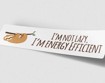 I'm Not Lazy Bumper Sticker, Sloth Bumper Sticker, Cute Animal Stickers, Sarcastic Sticker, Car Decal, Funny Bumper Sticker