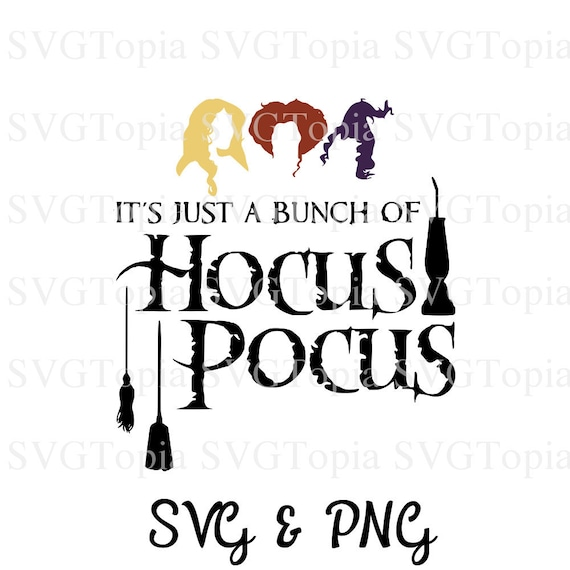 it u0026 39 s just a bunch of hocus pocus svg and png clip art for