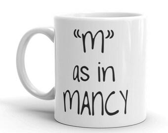 M as in Mancy Archer Mug - Archer Quote Mug - Funny Archer Joke Mug - Archer Mug - Sterling Archer Mug - Archer Coffee Mug
