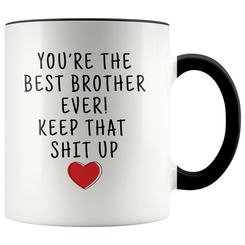 Brother Gifts Brother Mug Funny Brother Gift Best Brother Mug My Brother Gifts Best Brother Gifts Cool Brother Gifts Brother Gag Gift