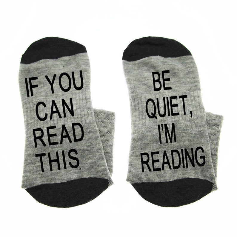Socks If You Can Read This Be Quiet I/'m Reading cotton comfortable unisex Socks Quiet socks W0162