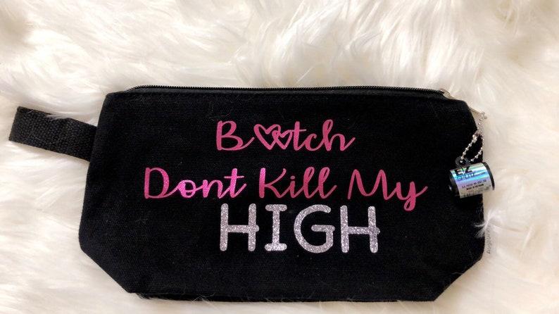 Stoner Survial Kit \u201cB*tch Don\u2019t Kill my High\u201d