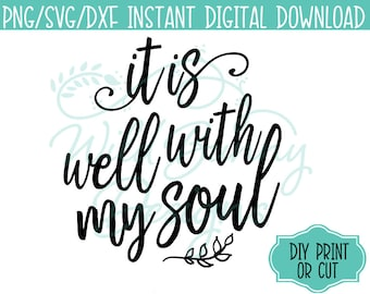 SVG PNG Dxf Instant Digital Download It is well with my soul (012) DIY Printables Print Cut Heat Transfer T-Shirt Sticker