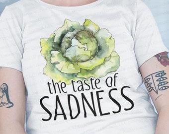 775d187f9 Lettuce: The Taste Of Sadness | Tee Shirt T-Shirt Tshirt Ladies' Women's  Unisex | Vegetable Dieting Funny Gift