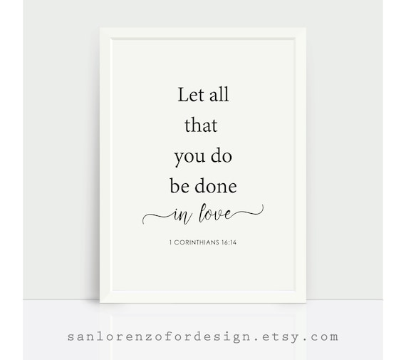 Christian Wedding Gift, Let all that you do be done in love, 1 Corinthians  16:14, Bible Verse Printable, Christian Quotes,