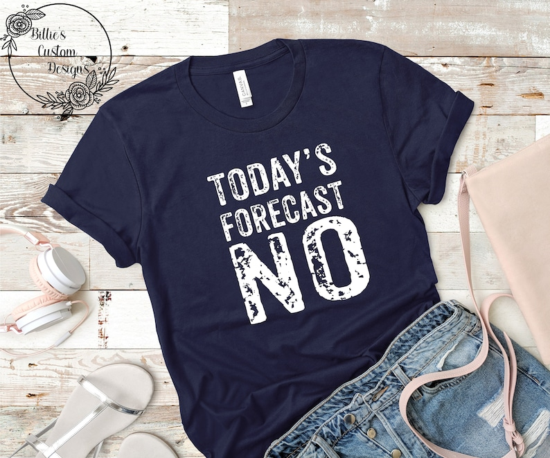 Shirts with Funny Sayings Distressed Tee Sarcastic Shirt Today/'s Forecast No Sarcastic Gift for her Grunge Aesthetic Clothing