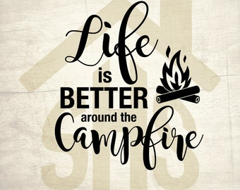 Camp life svg, Life is better around campfire digital clipart Svg, png, dxf files instant download for User, Design, Printing or more