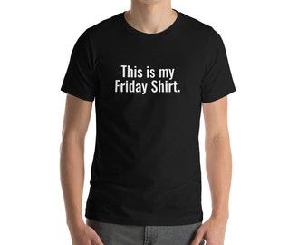 b75e28aa4 Funny Friday Shirt, Short-Sleeve Unisex T-Shirt, days of the week