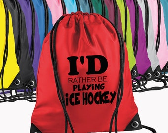 I'd Rather Be Playing ICE HOCKEY GymSac Bag