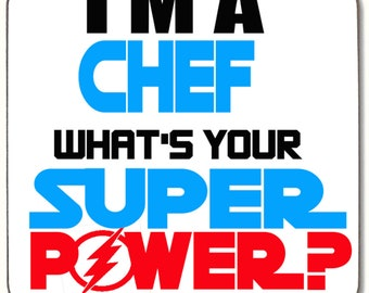 I'm A CHEF What's Your Super Power COASTER