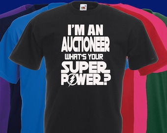 I'm An AUCTIONEER What's Your SUPER POWER T Shirt