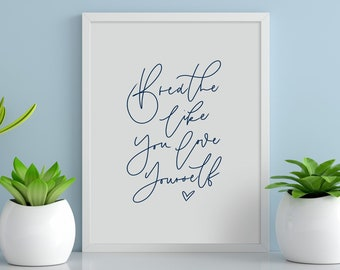 A4 Yoga Print | Breathe Like You Love Yourself | Inspirational Quote | Studio Art | Home Decor