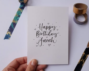 A6 Happy Birthday Personalised Card | Hand Lettering | Calligraphy Cards | Handmade Greetings Card | Cards for him | Cards for her