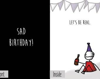 Sad Birthday Let's Be Real Greeting Card Nihilism Dark Humor Funny Sarcastic Cute Sad Drinking Alcoholic Gift Envelope Joke Novelty