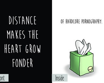 Distance Makes the Heart Grow Fonder of Hardcore Pornography Greeting Card Nihilism Dark Humor Funny Sarcastic Sex Worker Gift Joke Novelty