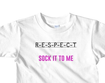 Respect Sock it to me-Tshirt ages 2-6, Fun toddler tshirt, fun kid tshirt, Gift for kids, gift for toddler