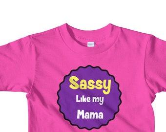 Sassy like my mama t-shirt 2-6 yrs, toddler tshirt, kids tshirt, gift for kids, funny toddler tshirt, fun toddler tshirt,