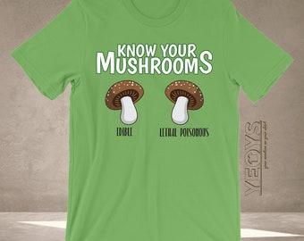 d06690aca6 Mushroom T Shirt - Graphic Tee Gift For Mushroom Hunter, Mushroom Jokes,  Shitake - Know Your Mushrooms Edible Lethal Poisonous Tshirt Unisex