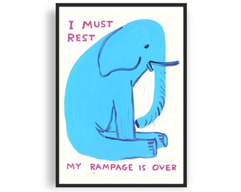 David Shrigley - I Must Rest, My Rampage Is Over, Print, Giclee, Poster