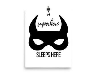 A superhero sleeps here print