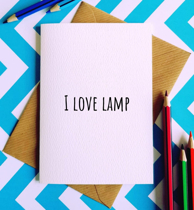 I love lamp, anchorman card, greetings card, anchorman quotes, brick  tamland quote, brick tamland card, funny card, just because, humour