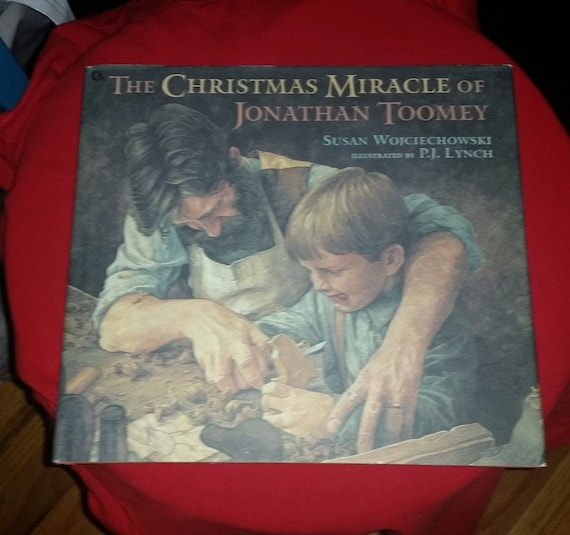 The Christmas Miracle Of Jonathan Toomey.The Christmas Miracle Of Jonathan Toomey Hardcover By Susan Wojciechowski Author P J Lynch Illustrator
