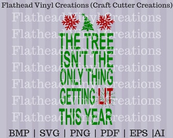 The Tree Isn't the Only thing Getting Lit This Year SVG Cut files